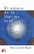 Libros descargables para iphone. EL PÁJARO DE LA LÁGRIMA AZUL