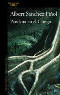 PANDORA EN EL CONGO - 9788420422794 - ALBERT SANCHEZ PIÑOL