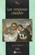 LOS INTERESES CREADOS - 9788421616994 - JACINTO BENAVENTE