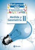 REFUERZO MATEMÁTICAS ESO MEDIDA Y GEOMETRÍA II - 9788421651094 - VV.AA.