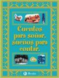 CUENTOS PARA SOÑAR, SUEÑOS PARA CONTAR (CUENTOS CORTOS) - 9788421692394 - VV.AA.