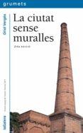 LA CIUTAT SENSE MURALLES - 9788424681494 - ORIOL VERGES