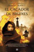 EL CAÇADOR DE BRUIXES - 9788429774894 - DAVID MARTI