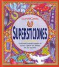 SUPERSTICIONES: QUE HACER CUANDO ROMPES UNE SPEJO O PASAS POR DEB AJO DE UNA ESCALERA - 9788430547494 - ELEANOR COOMBE