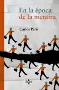 en la época de la mentira (ebook)-carlos paris-9788430962594
