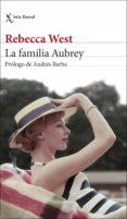 Descargar libros de audio italianos gratis LA FAMILIA AUBREY de REBECCA WEST RTF en español 9788432235894