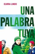 UNA PALABRA TUYA (PREMIO BIBLIOTECA BREVE 2005) - 9788432250194 - ELVIRA LINDO