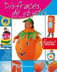 DISFRACES DE OBJETOS (FIESTAS) - 9788434226494 - ANA ISABEL SANZ