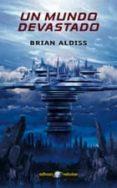 UN MUNDO DEVASTADO - 9788435020794 - BRIAN W. ALDISS