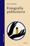 FOTOGRAFIA PUBLICITARIA - 9788437619194 - RAUL EGUIZABAL
