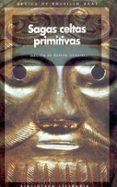 SAGAS CELTAS PRIMITIVAS EN LA LITERATURA INGLESA - 9788446002994 - RAMON SAINERO