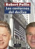 LOS CONTORNOS DEL DECLIVE - 9788446020394 - ROBERT POLLIN