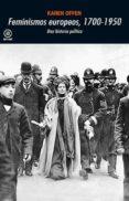 FEMINISMO EUROPEOS 1700 -1950: UNA HISTORIA POLITICA - 9788446032694 - KAREN OFFEN