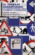 EL TRABAJO GARANTIZADO: UNA PROPUESTA NECESARIA FRENTE AL DESEMPLEO Y LA PRECARIZACION - 9788446042594 - VV.AA.