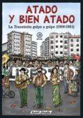 ATADO Y BIEN ATADO: LA TRANSICION GOLPE A GOLPE (1969-1981) - 9788446045694 - RUBEN UCEDA