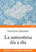 LA AUTOESTIMA DIA A DIA - 9788449322594 - NATHANIEL BRANDEN