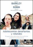 ADOLESCENTES DESAFIANTES Y REBELDES - 9788449324994 - RUSSELL A. BARKLEY