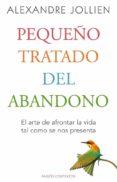 PEQUEÑO TRATADO DEL ABANDONO - 9788449328794 - ALEXANDRE JOLLIEN
