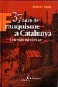 37 ANYS DE FRANQUISME A CATALUNYA UNA VISIO ECONOMICA - 9788473066594 - FRANCESC CABANA