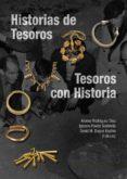 HISTORIAS DE TESOROS, TESOROS CON HISTORIA - 9788477239994 - ALONSO RODRIGUEZ DIAZ