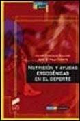 NUTRICION Y AYUDAS ERGOGENICAS EN EL DEPORTE - 9788477386094 - JAVIER GONZALEZ GALLEGO