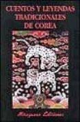 CUENTOS Y LEYENDAS TRADICIONALES DE COREA - 9788478132294 - VV.AA.