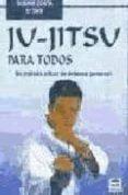 JU-JITSU PARA TODOS: UN METODO EFICAZ DE DEFENSA PERSONAL - 9788479022594 - COSIMO COSTA