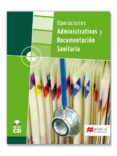 operaciones administrativas y documentacion sanitaria (grado medi o 2008)-aurelio escolar izquierdo-ildefonso juan larrañaga coll-9788479421694