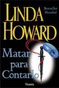 MATAR PARA CONTARLO - 9788479533694 - LYNDA HOWARD