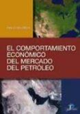 EL COMPORTAMIENTO ECONOMICO DEL MERCADO DEL PETROLEO - 9788479787394 - EMILIO FIGUEROA SANCHEZ