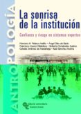 LA SONRISA DE LA INSTITUCION: CONFIANZA Y RIESGO EN SISTEMAS EXPE RTOS - 9788480047494 - ANGEL DIAZ DE RADA