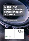 la defensa jurídica contra la contaminación acústica (ebook)-joaquin jose herrera del rey-9788481267594