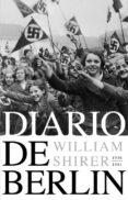 DIARIO DE BERLIN 1936-1941 - 9788483067994 - WILLIAM SHIRER