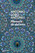 MEMORIA DE ELEFANTE - 9788483460894 - ANTONIO LOBO ANTUNES