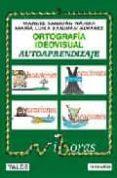 ORTOGRAFIA IDEOVISUAL. AUTOAPRENDIZAJE: VIBORAS (CON CD) - 9788487705694 - MANUEL SANJUAN NAJERA