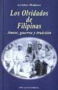 LOS OLVIDADOS DE FILIPINAS: AMOR, GUERRA Y TRAICION - 9788488962294 - LORENZO MEDIANO