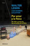 POR AMOR A LA FISICA - 9788490320594 - WALTER LEWIN