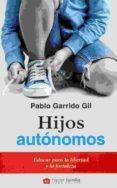 HIJOS AUTONOMOS - 9788490614594 - PABLO GARRIDO GIL