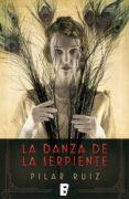 LA DANZA DE LA SERPIENTE (EBOOK) - 9788490694794 - PILAR RUIZ