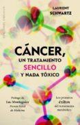 CANCER, UN TRATAMIENTO SENCILLO Y NADA TOXICO - 9788491111894 - LAURENT SCHWARTZ