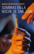 SOMBRAS EN LA NOCHE DE SAN JUAN - 9788491420194 - MARIA MENENDEZ-PONTE