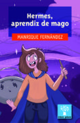 HERMES, APRENDIZ DE MAGO - 9788491510994 - MANRIQUE FERNANDEZ