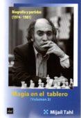 MAGIA EN EL TABLERO III: BIOGRAFIA Y PARTIDAS (1974-1981) - 9788494344794 - MIJAIL TAHL