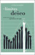 LOS LIMITES DEL DESEO: INSTRUCCIONES DE USO DEL CAPITALISMO DEL SIGLO XXI - 9788494433894 - ESTEBAN HERNANDEZ