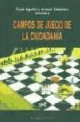 CAMPOS DE JUEGO DE LA CIUDADANIA (EL VIEJO TOPO) - 9788495776594 - TUSTA AGUILAR