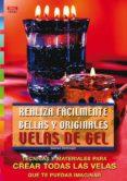 REALIZA FACILMENTE BELLAS Y ORIGINALES VELAS DE GEL - 9788495873194 - GUDRUN HETTINGER
