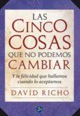 LAS CINCO COSAS QUE NO PODEMOS CAMBIAR - 9788495973894 - DAVID RICHO