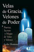 VELAS DE GRACIA, VELONES DE PODER - 9788496112094 - LYDIA SHAMMY