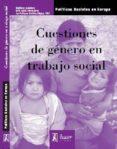 CUESTIONES DE GENERO EN TRABAJO SOCIAL - 9788496913394 - VV.AA.