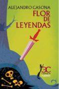FLOR DE LEYENDA - 9788497406994 - ALEJANDRO CASONA